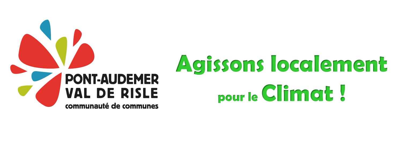Plan Climat Air Énergie de Pont-Audemer Val de Risle   Depuis février 2018, l'intercommunalité s'est engagée dans un projet territorial 1