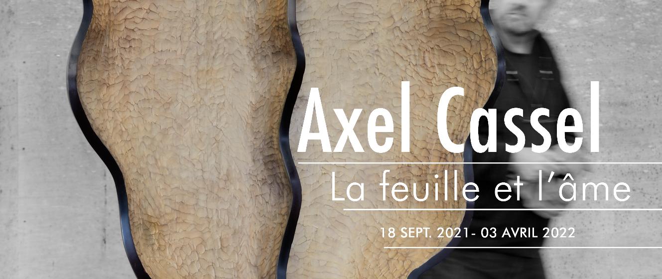 Exposition temporaire Axel Cassel, La feuille et l'âme. Du 18 septembre 2021 au 3 avril 2022    Né en Allemagne en 1955, Axel Cassel grandit en 1